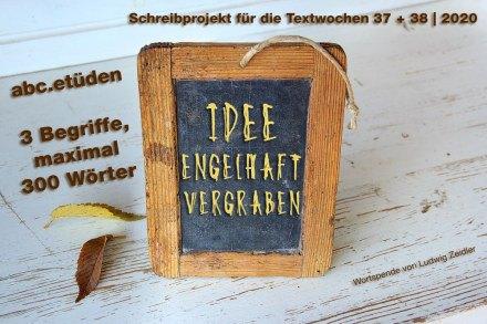 Schreibeinladung für die Textwochen 37.38.20 | Wortspende von Ludwig Zeidler | Irgendwas ist immer